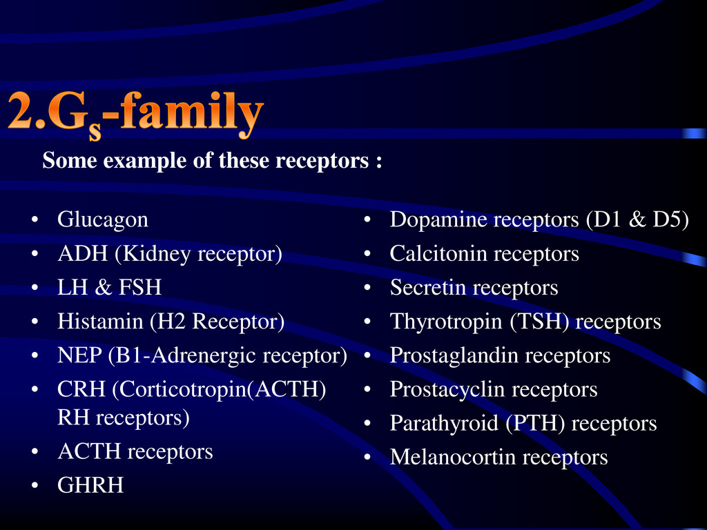 Some example of these receptors : • Glucagon • ...