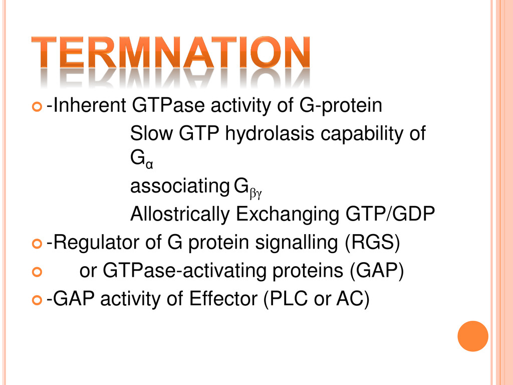  -Inherent GTPase activity of G-protein Slow G...