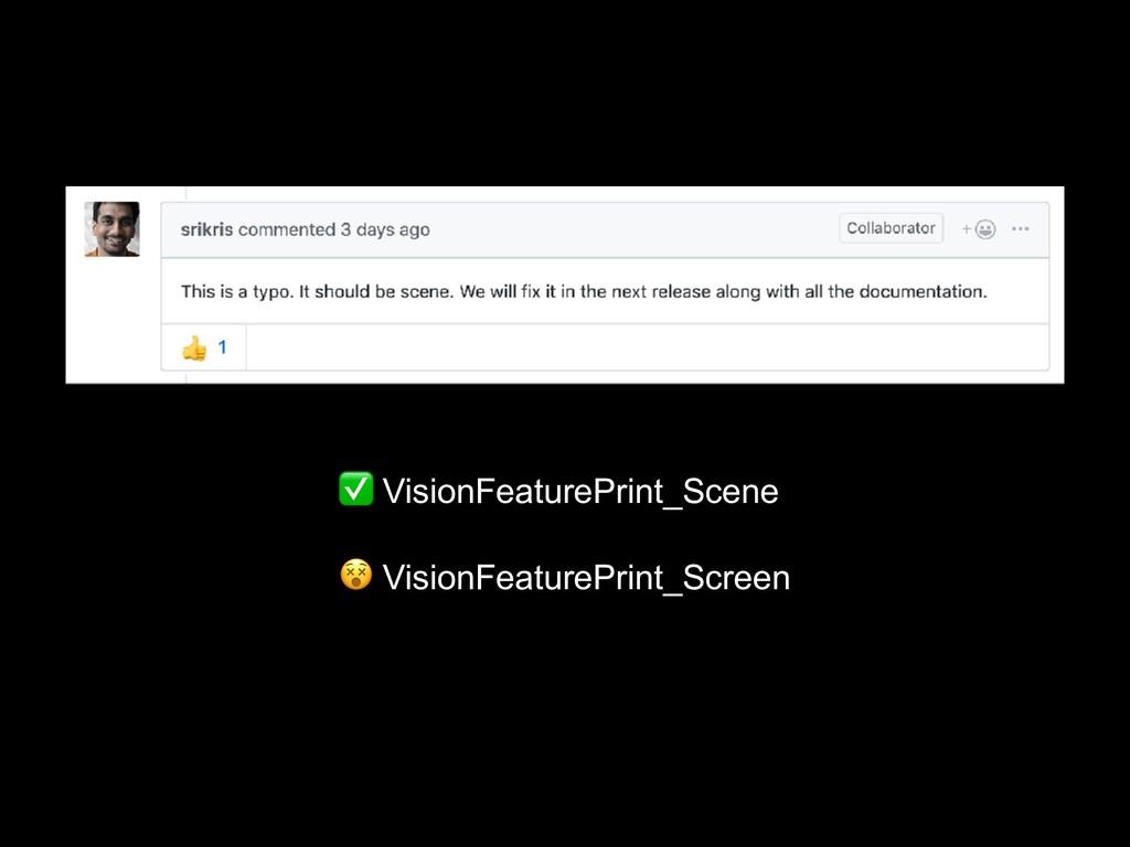 ✅ VisionFeaturePrint_Scene  VisionFeaturePrint_...