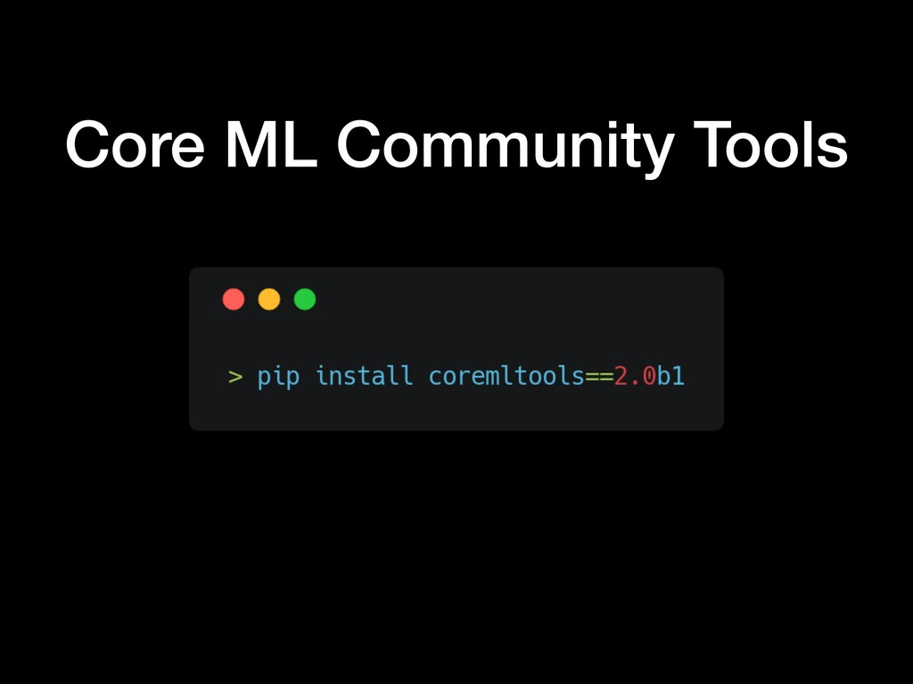 Core ML Community Tools
