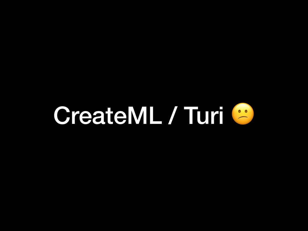 CreateML / Turi