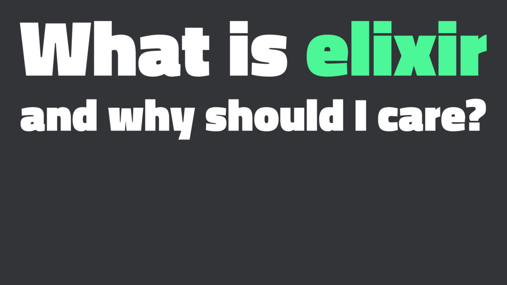 What is elixir and why should I care?