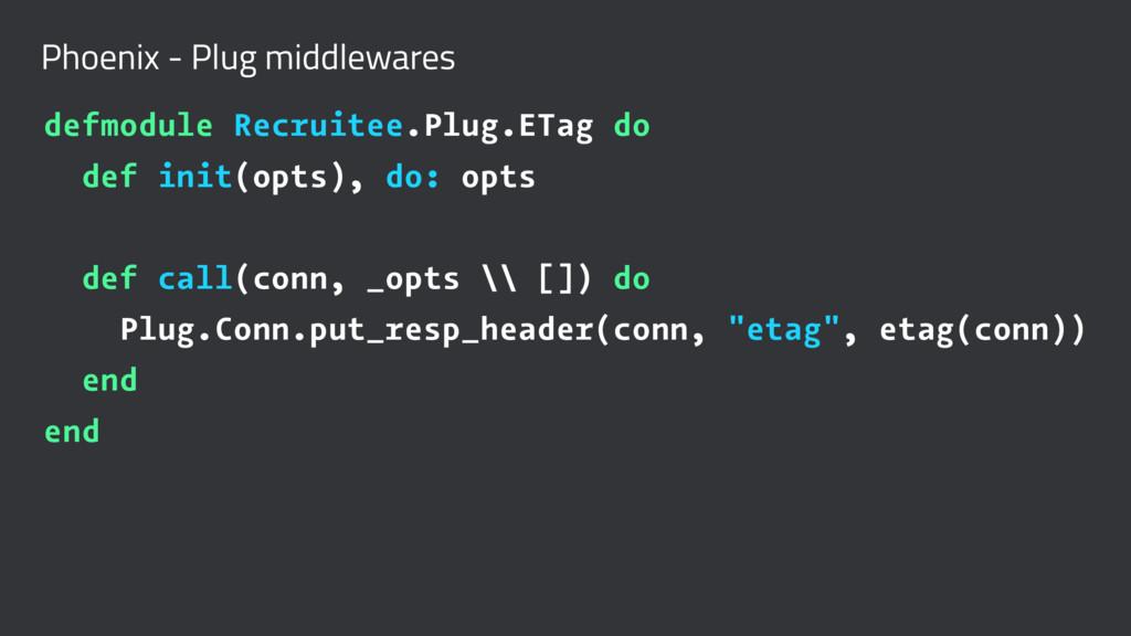 Phoenix - Plug middlewares defmodule Recruitee....