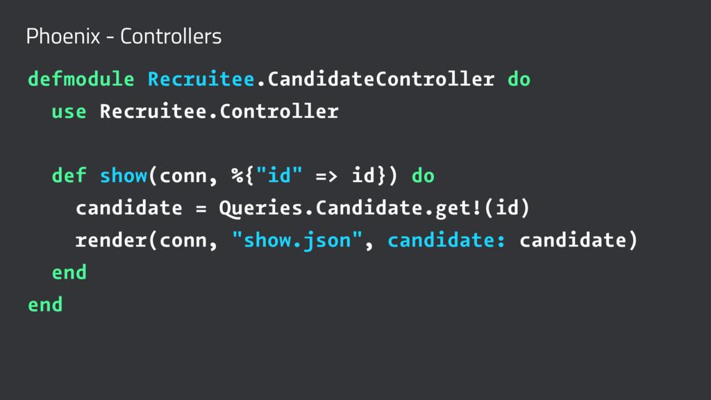 Phoenix - Controllers defmodule Recruitee.Candi...