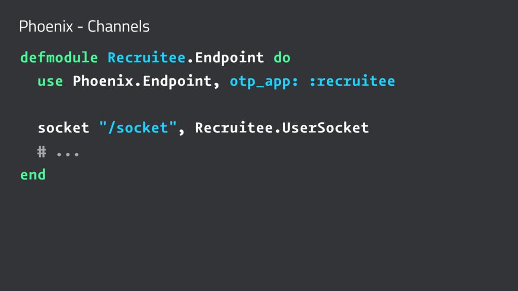 Phoenix - Channels defmodule Recruitee.Endpoint...