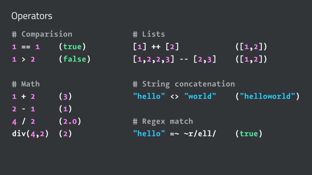 Operators # Comparision # Lists 1 == 1 (true) [...