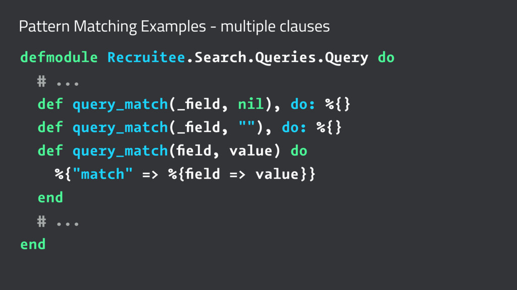 Pattern Matching Examples - multiple clauses de...