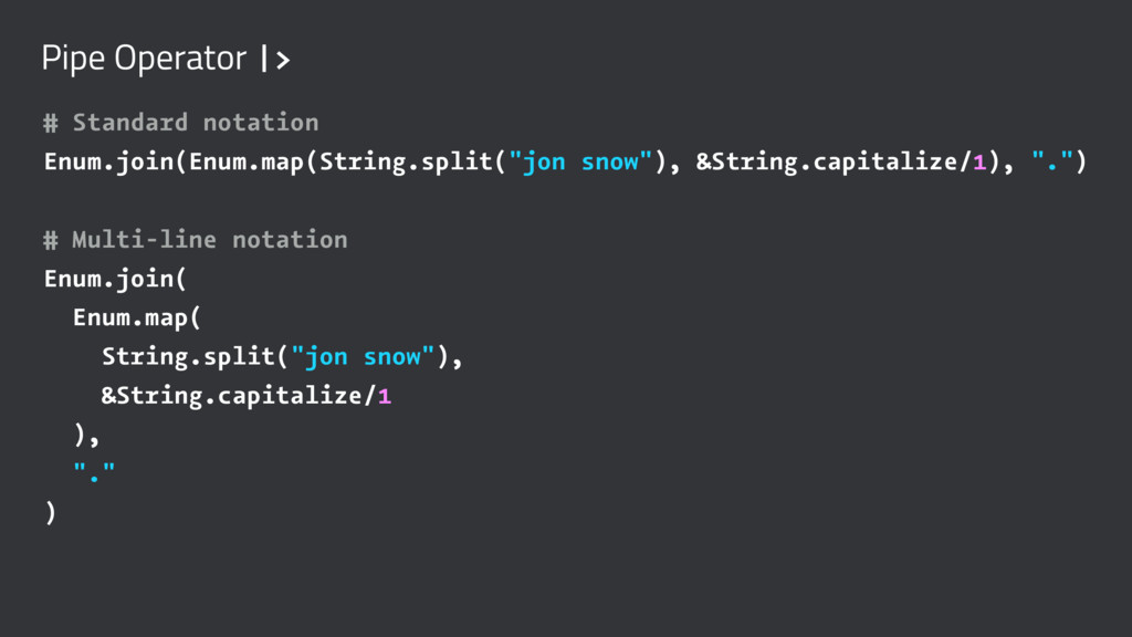 Pipe Operator  > # Standard notation Enum.join(...