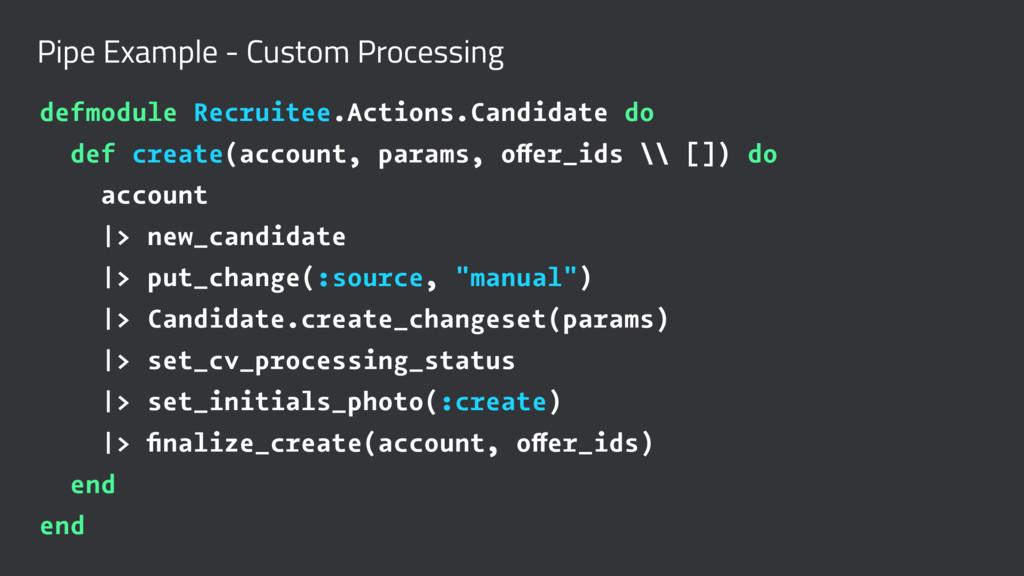 Pipe Example - Custom Processing defmodule Recr...