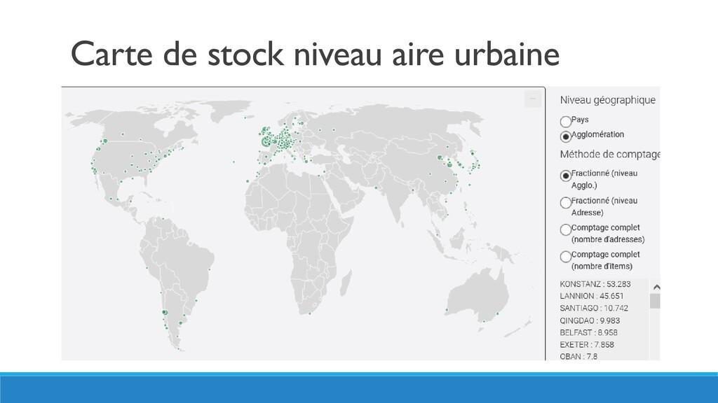 Carte de stock niveau aire urbaine