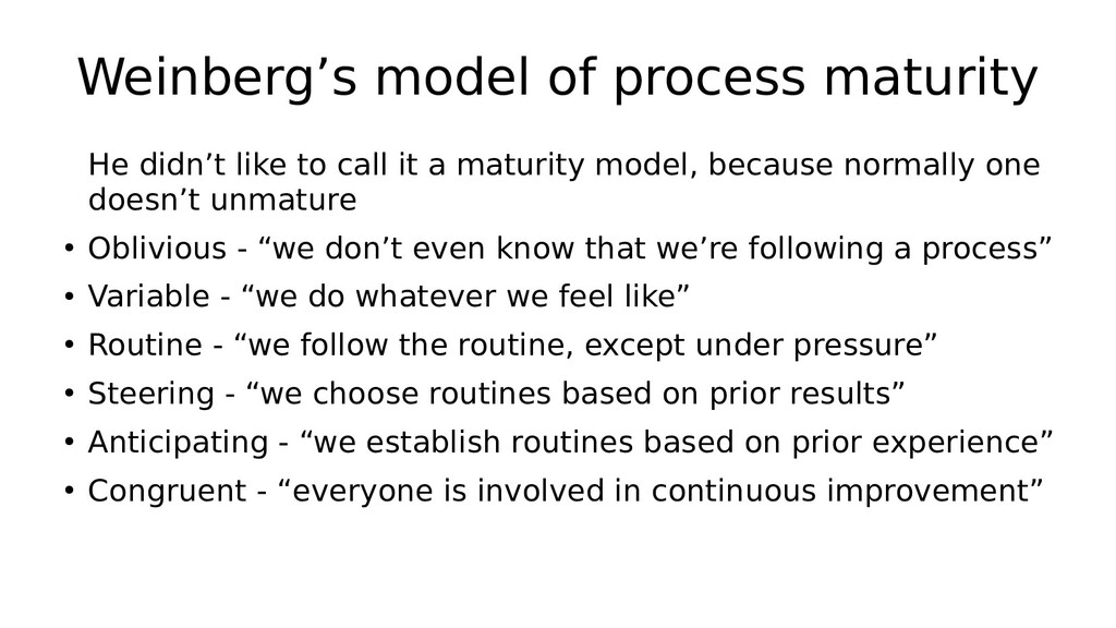 Weinberg's model of process maturity He didn't ...