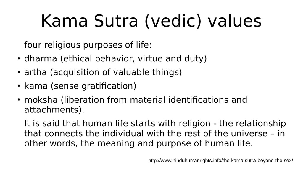 Kama Sutra (vedic) values four religious purpos...