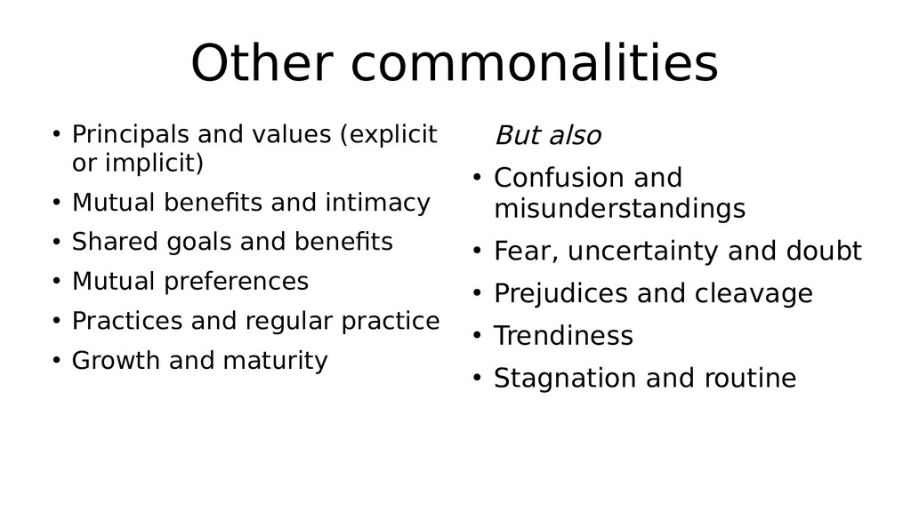 Other commonalities ● Principals and values (ex...