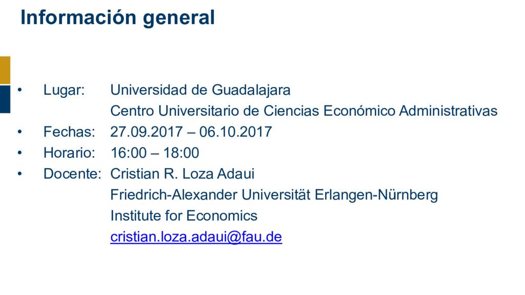 Información general • Lugar: Universidad de Gua...
