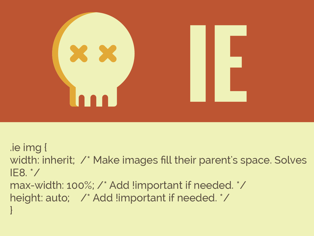 .ie img { width: inherit; /* Make images fill th...