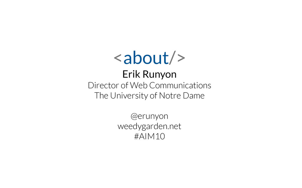 <about/> Erik Runyon Director of Web Communic...