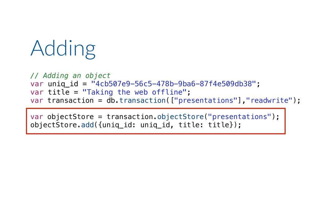"Adding // Adding an object var uniq_id = ""4cb50..."