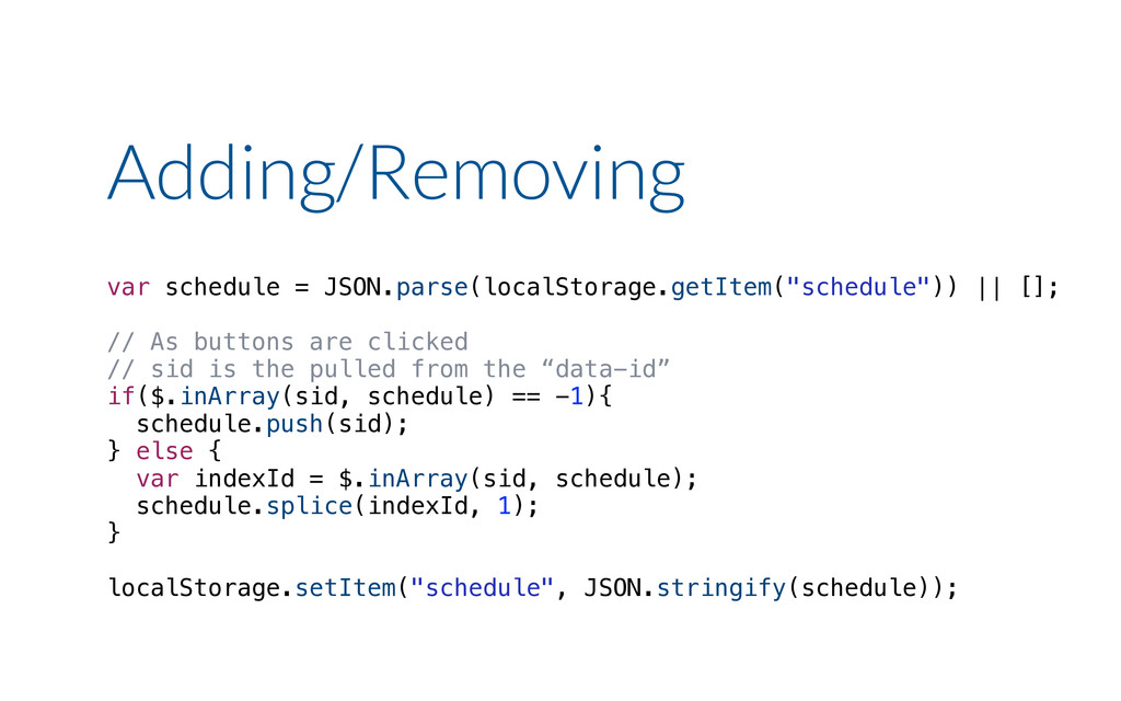 Adding/Removing var schedule = JSON.parse(local...