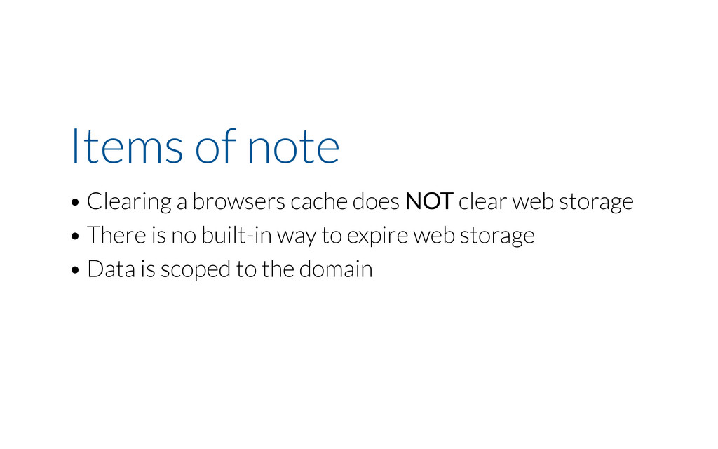 Items of note • Clearing a browsers cache does ...