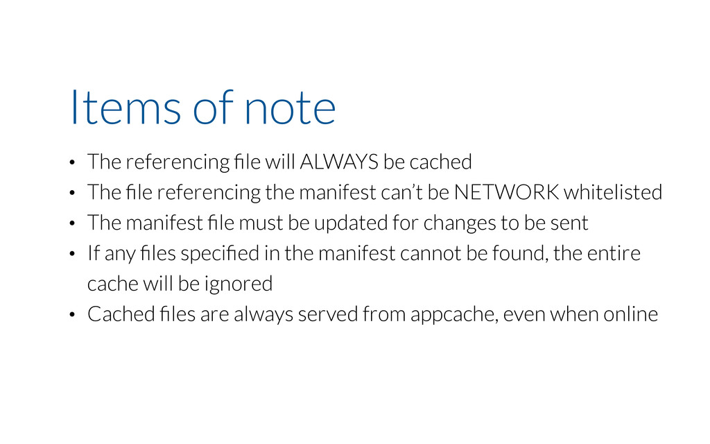 Items of note • The referencing file will ALWAYS...