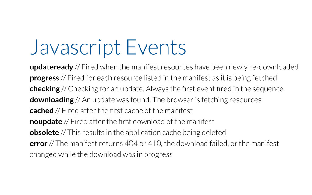 Javascript Events updateready // Fired when the...