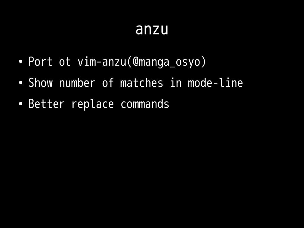 anzu ● Port ot vim-anzu(@manga_osyo) ● Show num...