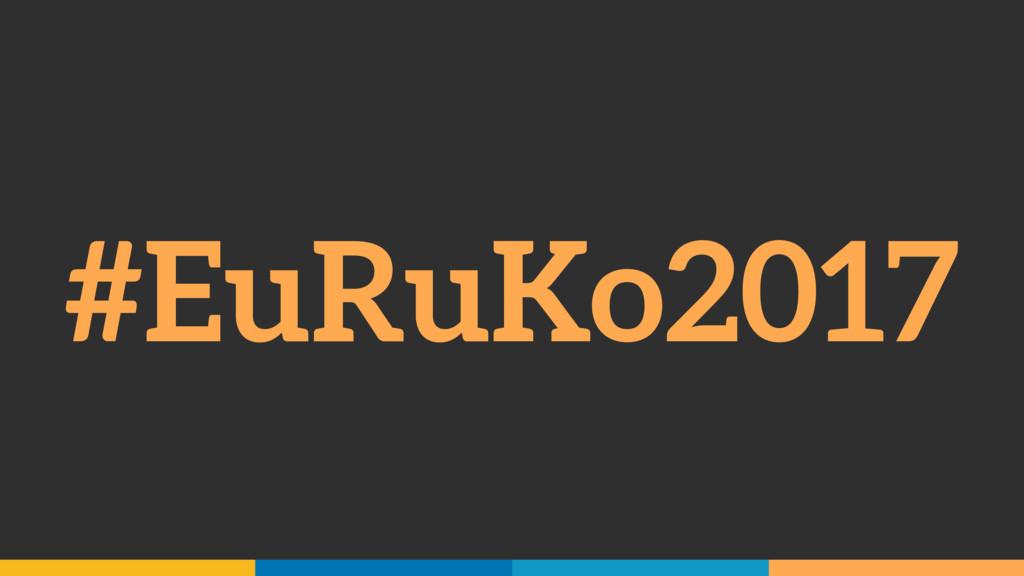 #EuRuKo2017
