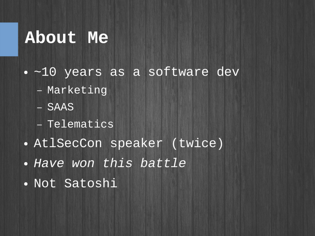 About Me ● ~10 years as a software dev – Market...