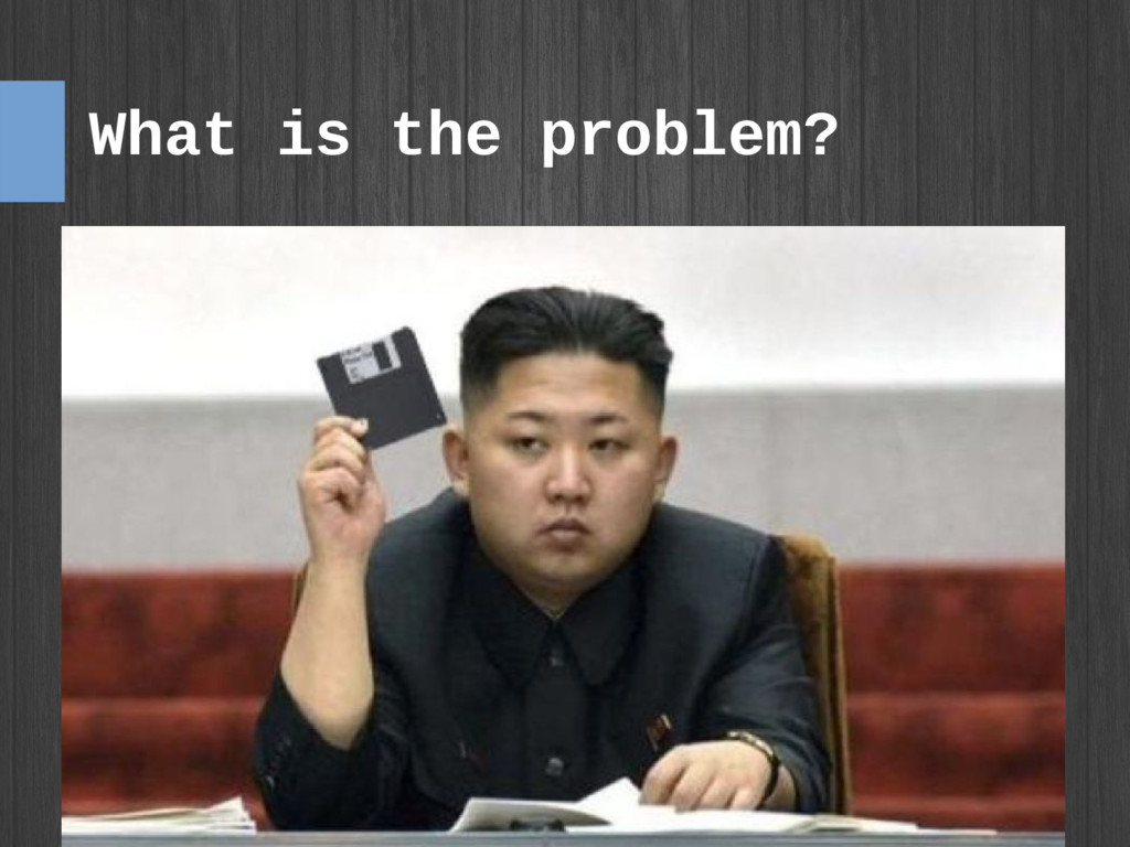 What is the problem? ● ●