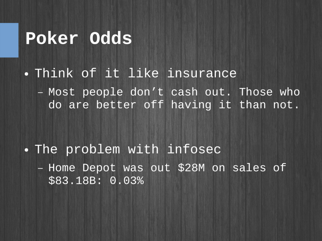 Poker Odds ● Think of it like insurance – Most ...