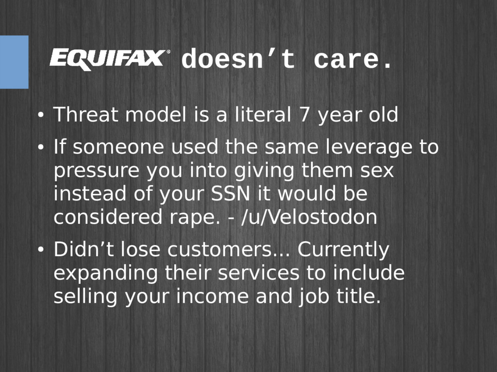 doesn't care. ● Threat model is a literal 7 yea...