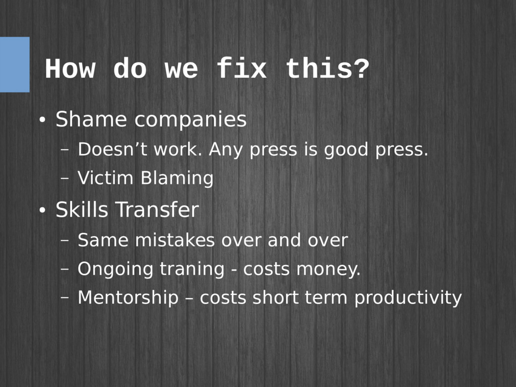 How do we fix this? ● Shame companies – Doesn't...
