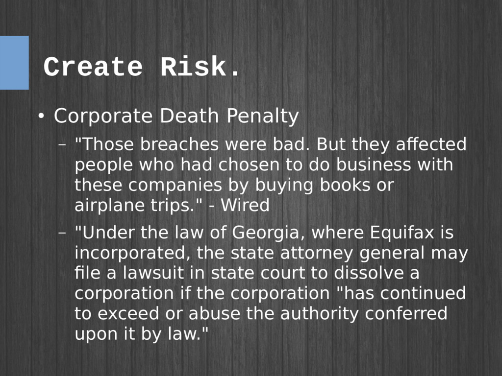 "Create Risk. ● Corporate Death Penalty – ""Those..."