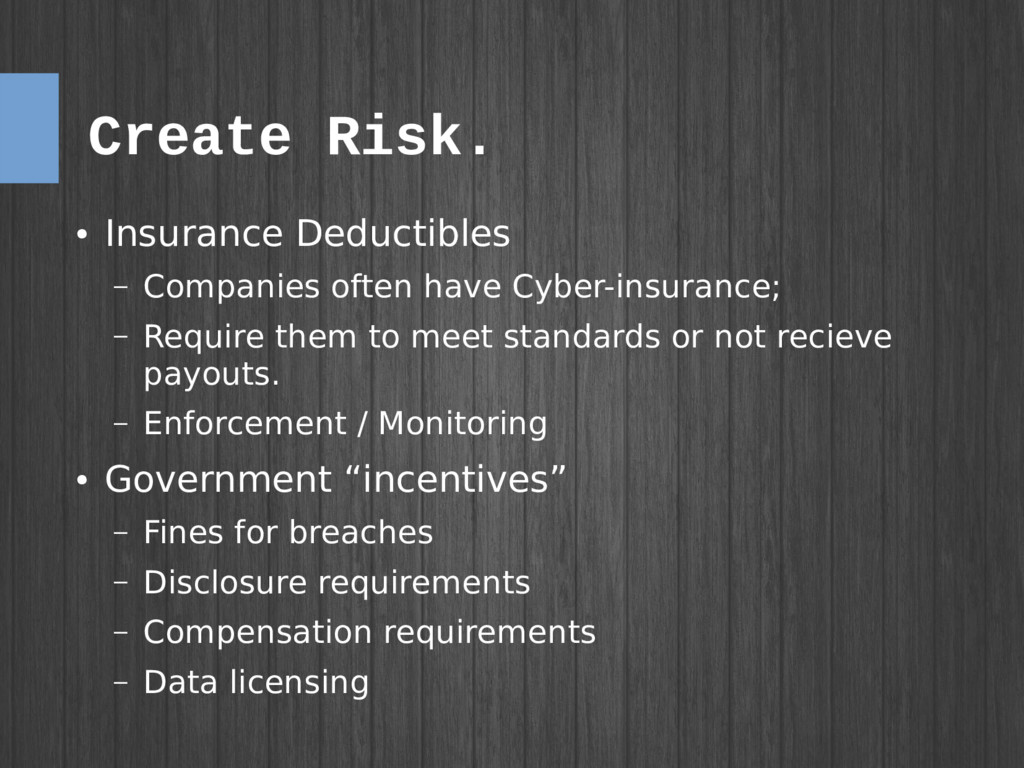 Create Risk. ● Insurance Deductibles – Companie...