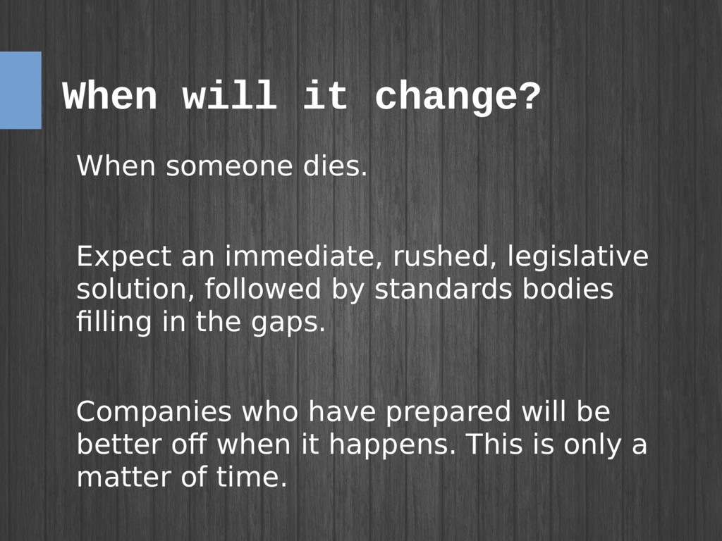 When will it change? When someone dies. Expect ...