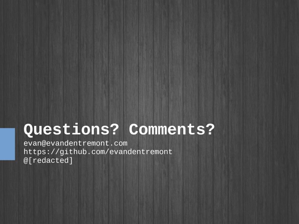Questions? Comments? evan@evandentremont.com ht...