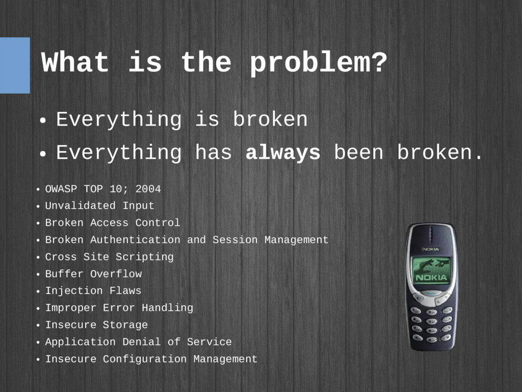 What is the problem? ● Everything is broken ● E...