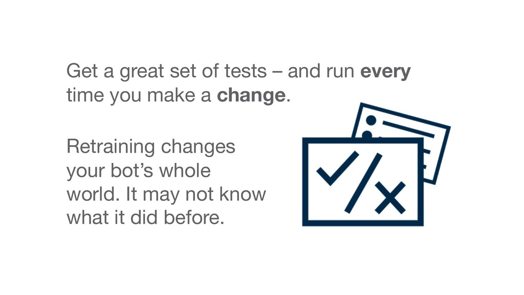 Get a great set of tests – and run every time y...