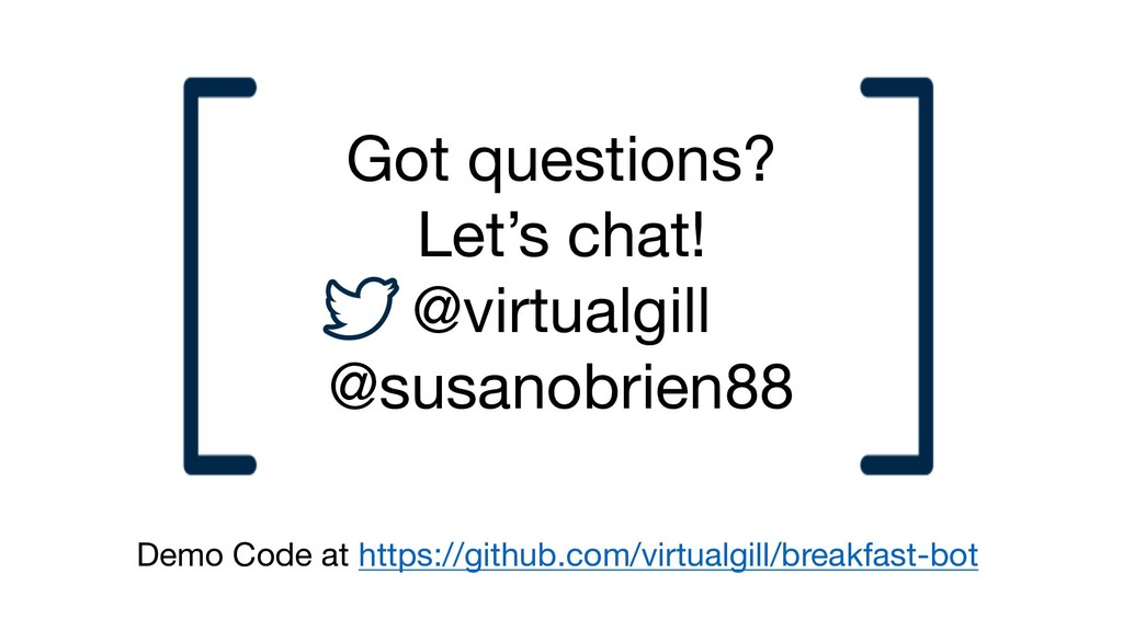 Got questions? Let's chat! @virtualgill @susano...