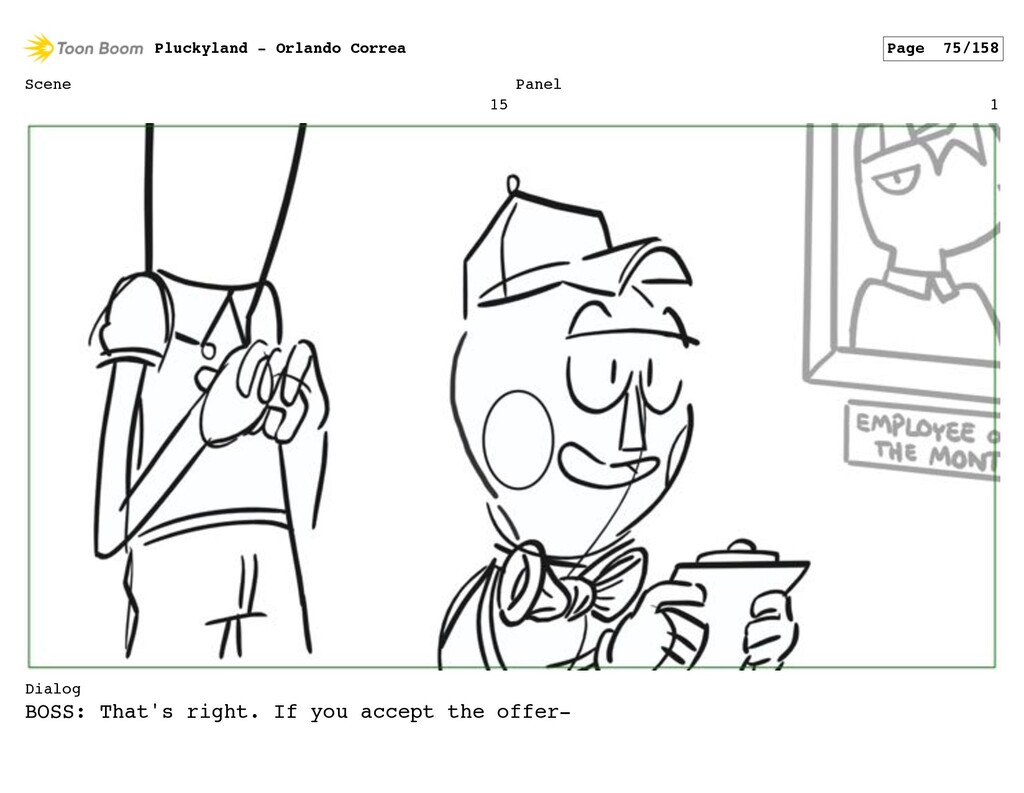 Scene 15 Panel 1 Dialog BOSS: That's right. If ...