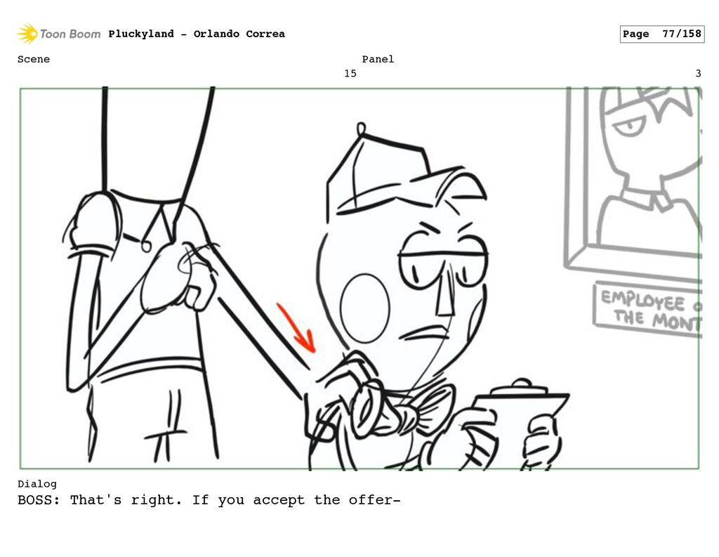 Scene 15 Panel 3 Dialog BOSS: That's right. If ...