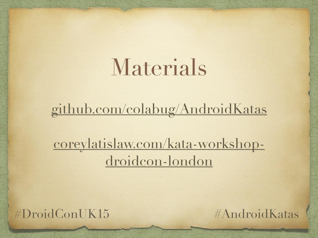 Materials github.com/colabug/AndroidKatas corey...