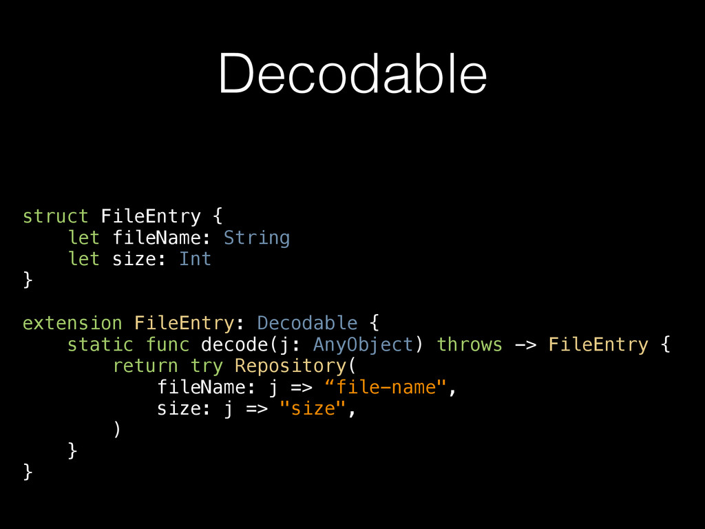 Decodable struct FileEntry { let fileName: Stri...