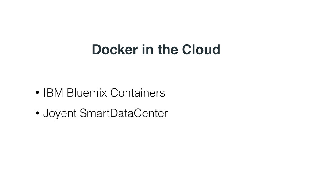 Docker in the Cloud • IBM Bluemix Containers • ...