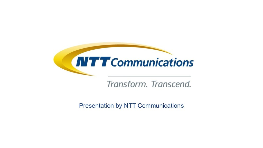 Presentation by NTT Communications