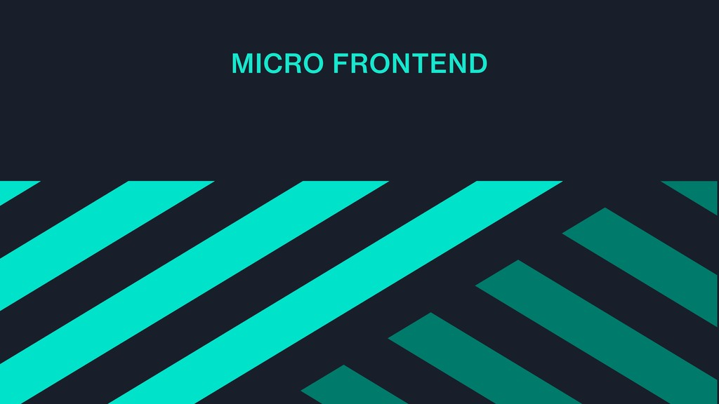 MICRO FRONTEND