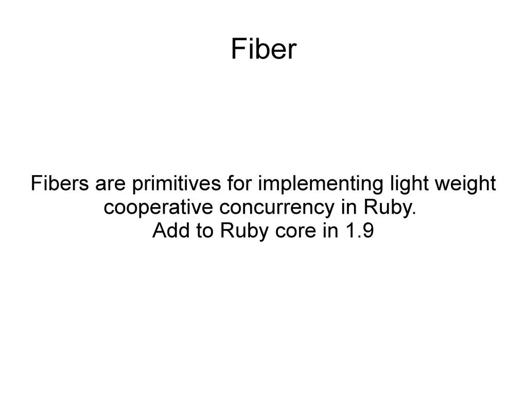 Fiber Fibers are primitives for implementing li...