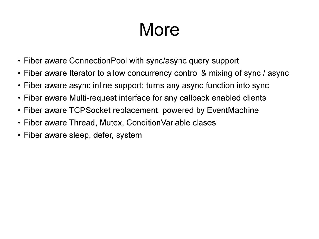 More ● Fiber aware ConnectionPool with sync/asy...