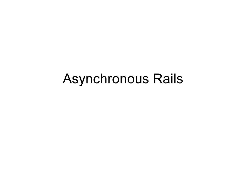 Asynchronous Rails