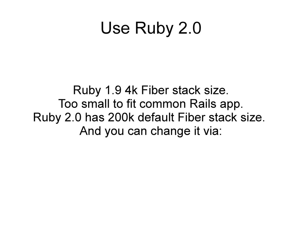 Use Ruby 2.0 Ruby 1.9 4k Fiber stack size. Too ...